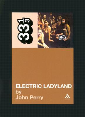 Electric Ladyland by John M. Perry