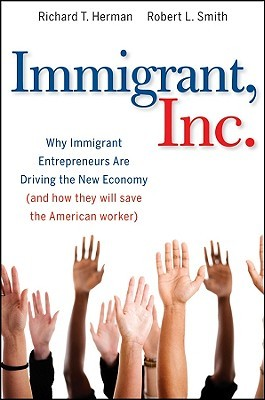 Immigrant, Inc. by Richard T. Herman