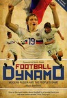Football Dynamo: Modern Russia and the People's Game
