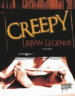 Creepy Urban Legends by Tim O'Shei