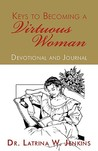 Keys to Becoming a Virtuous Woman: Devotional and Journal