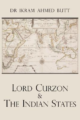 Lord Curzon & the Indian States 1899-1905