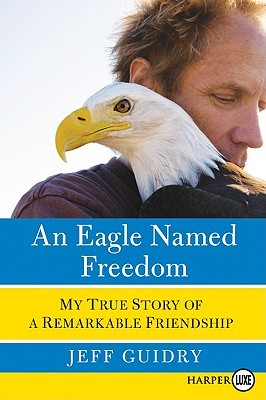 Eagle Named Freedom LP, An by Jeff Guidry