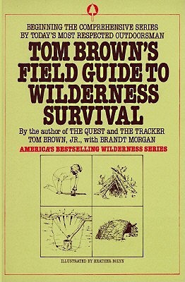 Tom Brown's Field Guide to Wildnerness Survival Tom Brown