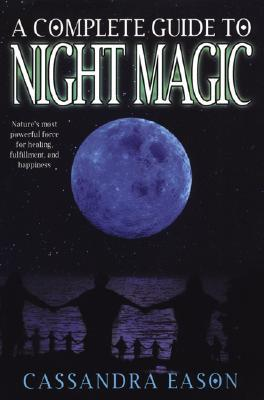A Complete Guide To Night Magic by Cassandra Eason