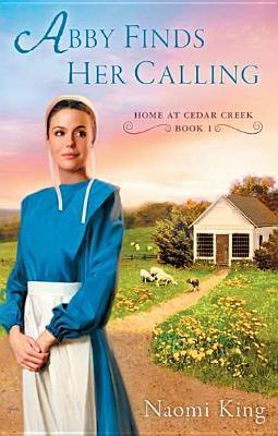 Abby Finds Her Calling (Home at Cedar Creek, #1)