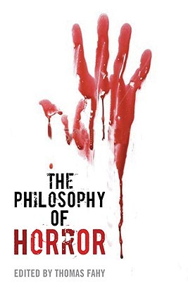 The Philosophy of Horror by Thomas Fahy