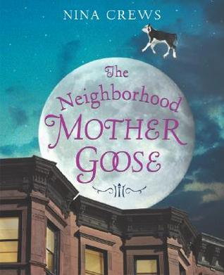 The Neighborhood Mother Goose by Nina Crews