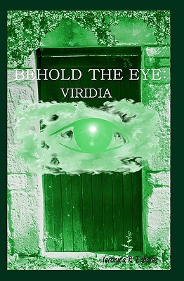 Behold the Eye by Veronica R. Tabares