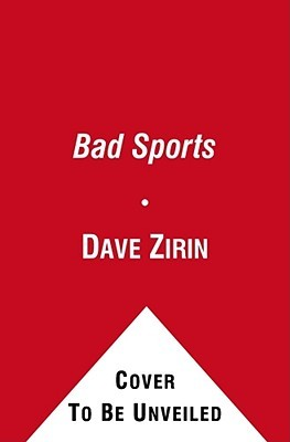 Bad Sports: How Owners Are Ruining the Games We Love