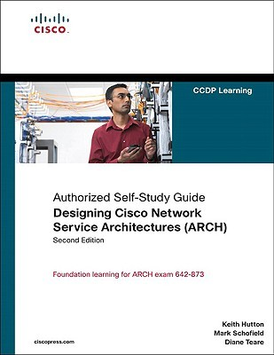 Designing Cisco Network Service Architectures (ARCH): Authorized Self-Study Guide