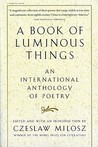 A Book of Luminous Things: An International Anthology of Poetry