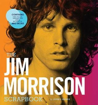 The Jim Morrison Scrapbook by James Henke