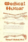 Medical Humor: Medical Nonsense to Tickle Your Funnybone