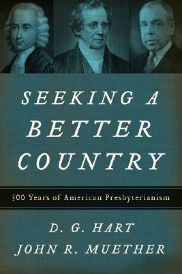 Seeking a Better Country by D.G. Hart