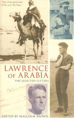 Lawrence of Arabia: The Selected Letters