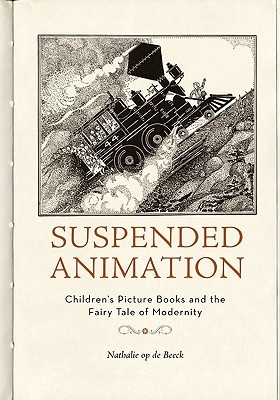 Suspended Animation: Childrens Picture Books and the Fairy Tale of Modernity