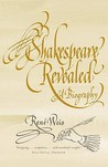 Shakespeare Revealed: A Biography