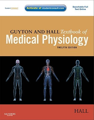 Guyton and Hall Textbook of Medical Physiology by John Hall