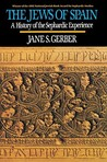 Jews of Spain by Jane S. Gerber