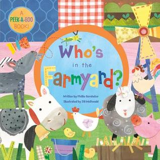 Who's in the Farmyard? by Phillis Gershator