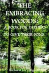 The Embracing Woods: A Book for Fathers to Give Their Sons