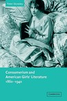 Consumerism and American Girls' Literature, 1860-1940