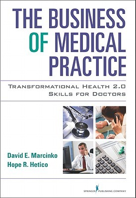 The Business of Medical Practice by David E. Marcinko