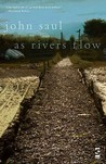 As Rivers Flow by John L. Saul