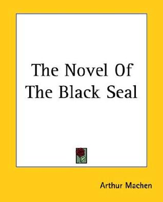Read online The Novel of the Black Seal PDF by Arthur Machen