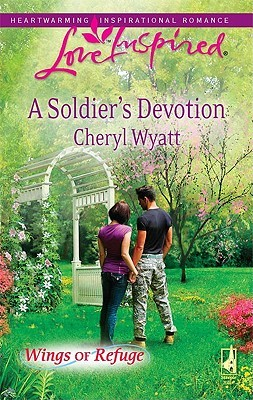 A Soldier's Devotion by Cheryl Wyatt