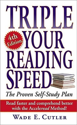 Triple Your Reading Speed by Wade E. Cutler