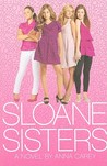 Sloane Sisters by Anna Carey