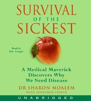 Survival of the Sickest by Sharon Moalem