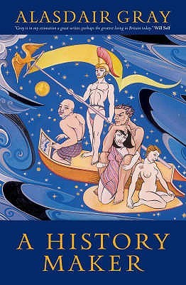 A History Maker by Alasdair Gray