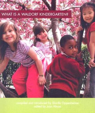 What Is a Waldorf Kindergarten? by Rudolf Steiner