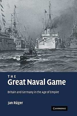 The Great Naval Game by Jan Rüger