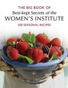 Wi Big Book Of Best Kept Secrets: 500 Seasonal Recipes (Best Kept Secrets Of The Women's Institute S.)