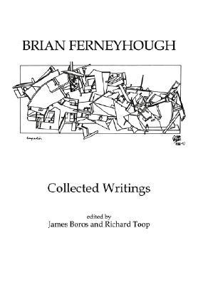 Brian Ferneyhough: Collected Writings