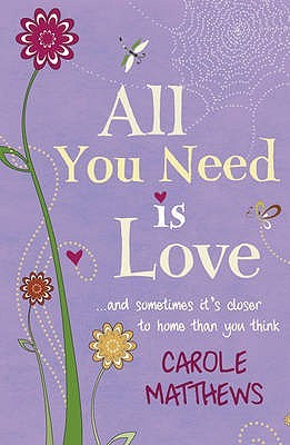All You Need Is Love by Carole Matthews