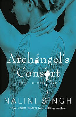 Archangel's Consort (Guild Hunter 3) Nalini Singh
