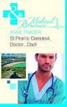 St Piran's: Daredevil, Doctor...Dad! (Mills & Boon Medical)