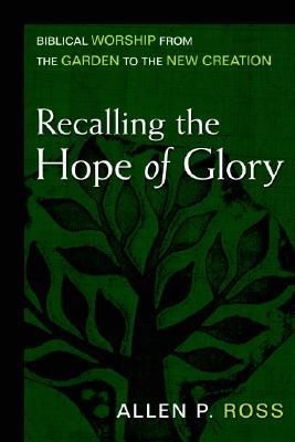 Recalling the Hope of Glory by Allen P. Ross