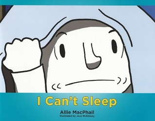 I Can't Sleep by Allie MacPhail