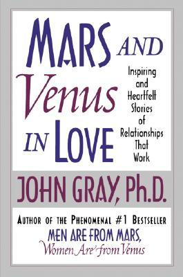 Mars and Venus in Love by John  Gray