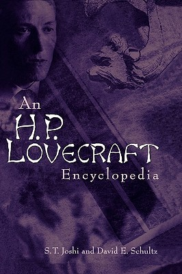 An H. P. Lovecraft Encyclopedia by S.T. Joshi