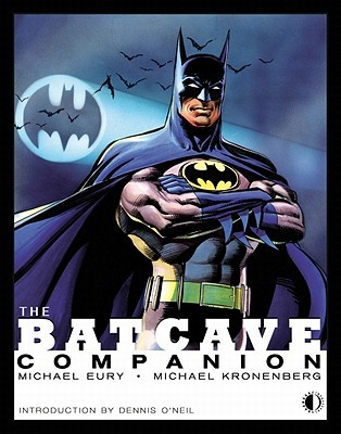 The Batcave Companion by Michael Eury