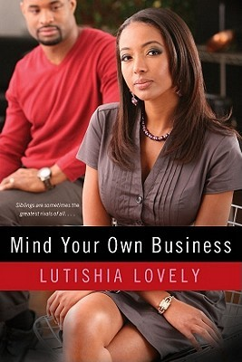 Mind Your Own Business by Lutishia Lovely