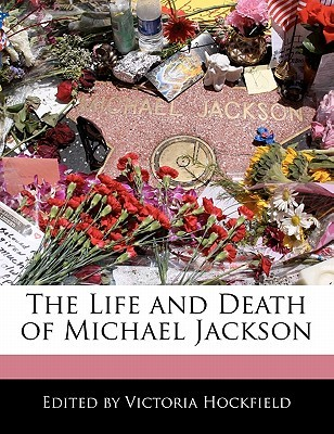 The Life and Death of Michael Jackson