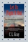 Let Us Fight It Out: The Chancellorsville Chronicles - Volume Two
